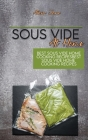 Sous Vide At Home: Best Sous Vide Home Cooking Recipes Cover Image