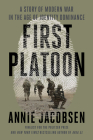 First Platoon: A Story of Modern War in the Age of Identity Dominance Cover Image