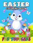 Easter Coloring Book for Toddlers: Eggs, Rabbit and friend Coloring Book Easy, Fun, Beautiful Coloring Pages (Kids, Boy, Girls, Teen and Adults) Cover Image