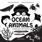 I See Ocean Animals: Bilingual (English / French) (Anglais / Français) A Newborn Black & White Baby Book (High-Contrast Design & Patterns) Cover Image