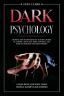 Dark Psychology: Mastery Bundle: Secrets and Techniques of Manipulation, NLP, Body Language, Mind Control and How to Analyze and Read P Cover Image