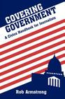 Covering Government: A Civics Handbook for Journalists Cover Image