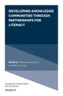 Developing Knowledge Communities Through Partnerships for Literacy (Advances in Research on Teaching) Cover Image