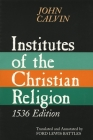 Institutes of the Christian Religion: Embracing Almost the Whole Sum of Piety, & Whatever is Necessary to Know of the Doctrine of Salvation: A Work Mo Cover Image