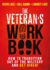 The Veteran's Work Book: How to Transition Out of the Military and Get Hired! Cover Image