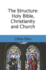 The Structure: Holy Bible, Christianity and Church Cover Image