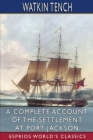 A Complete Account of the Settlement at Port Jackson (Esprios Classics) Cover Image