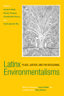 Latinx  Environmentalisms: Place, Justice, and the Decolonial Cover Image