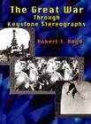 The Great War Through Keystone Stereographs Cover Image