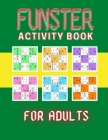 Funster Activity Book for Adults: Funster Activity Book for Adults - Sudoku Cover Image