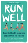 Run Well: Essential health questions and answers for runners Cover Image