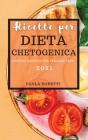 Ricette Per Dieta Chetogenica 2021: Gustose Ricette Per Perdere Peso Cover Image