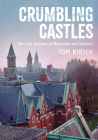 Crumbling Castles: The Lost Asylums at Worcester and Danvers Cover Image