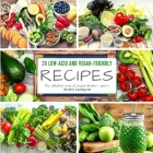 26 low-acid and vegan-friendly recipes - part 1: The alkaline way of vegan dishes Cover Image