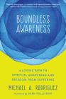 Boundless Awareness: A Loving Path to Spiritual Awakening and Freedom from Suffering Cover Image