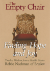 The Empty Chair: Finding Hope and Joy--Timeless Wisdom from a Hasidic Master, Rebbe Nachman of Breslov Cover Image