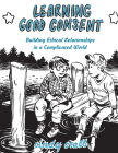 Learning Good Consent: Building Ethical Relationships in a Complicated World (Doris) Cover Image