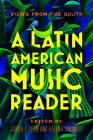 A Latin American Music Reader: Views from the South Cover Image