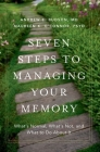 Seven Steps to Managing Your Memory: What's Normal, What's Not, and What to Do about It Cover Image