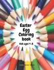 Easter Egg Coloring Book for Kids and Toddlers: 50 Cute Designs - Easter Bunny - Ages 4-8 - Simple Drawings - Large print 8.5 x 11 inches Cover Image