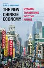 The New Chinese Economy: Dynamic Transitions Into the Future Cover Image