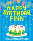 Happy Birthday Finn - The Big Birthday Activity Book: (Personalized Children's Activity Book) Cover Image