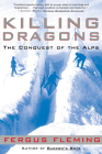 Killing Dragons: The Conquest of the Alps Cover Image
