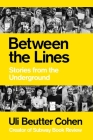 Between the Lines: Stories from the Underground Cover Image