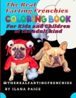 The Real Farting Frenchies Coloring Book For Kids and Children: Because farts are funny and French Bulldogs and flatulence go together; coloring book Cover Image
