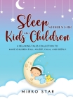 Sleep Stories for Kids and Children: A Relaxing Tales Collection to Make Children Fall Asleep, Calm, and Deeply. Cover Image