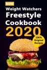 NEW Weight Watchers Freestyle Cookbook 2020: The Ultimate Weight Watchers Cookbook 2019-2020 - Hit Your Weight Lose Goal in 3 Weeks or Less Cover Image