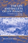 The Life and Ballets of Lev Ivanov: Choreographer of the Nutcracker and Swan Lake Cover Image