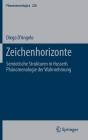 Zeichenhorizonte: Semiotische Strukturen in Husserls Phänomenologie Der Wahrnehmung (Phaenomenologica #228) Cover Image