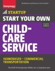 Start Your Own Child-Care Service: Your Step-By-Step Guide to Success (Startup) Cover Image