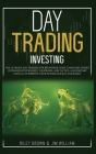 Day Trading Investing: The Ultimate Day Trading For Beginners Guide To Become Expert in Trading Psychology, Strategies, and Tactics. A Quicks Cover Image