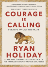 Courage Is Calling: Fortune Favors the Brave Cover Image