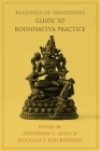 Readings of Śāntideva's Guide to Bodhisattva Practice (Columbia Readings of Buddhist Literature) Cover Image