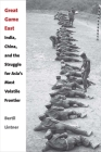 Great Game East: India, China, and the Struggle for Asia's Most Volatile Frontier Cover Image