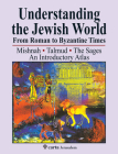 Understanding the Jewish World from Roman to Byzantine Times: Mishnah-Talmud-The Sages--An Introductory Atlas Cover Image