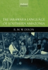 The Jarawara Language of Southern Amazonia (Oxford Linguistics) Cover Image