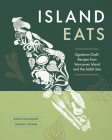 Island Eats: Signature Chefs' Recipes from Vancouver Island and the Salish Sea Cover Image