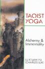 Taoist Yoga: Alchemy & Immortality Cover Image