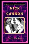 Nick Cannon Therapeutic Coloring Book: Fun, Easy, and Relaxing Coloring Pages for Everyone Cover Image