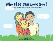 Who Else Can Love You?: Things to Tell Your Child, Inner or Outer Cover Image