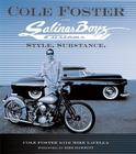 Cole Foster and Salinas Boyz Customs: Style. Substance. Cover Image