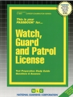 Watch, Guard and Patrol License: Passbooks Study Guide (Career Examination Series) Cover Image