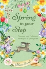 Spring in Your Step: Discover and Celebrate the Magic of Springtime Cover Image