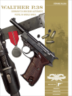 Walther P.38: Germany's 9 MM Semiautomatic Pistol in World War II (Classic Guns of the World #8) Cover Image