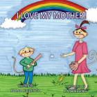 I Love My Mother Cover Image