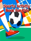sports activity book for kids: Super Coloring book for all soccer lover - 100+ pages with unique illustration every one can loved it Cover Image